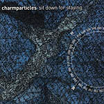 Charmparticles - Sit Down for Staying