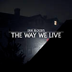 Erik Blood The Way We Live