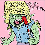 Partman Parthorse Year of the Jerk